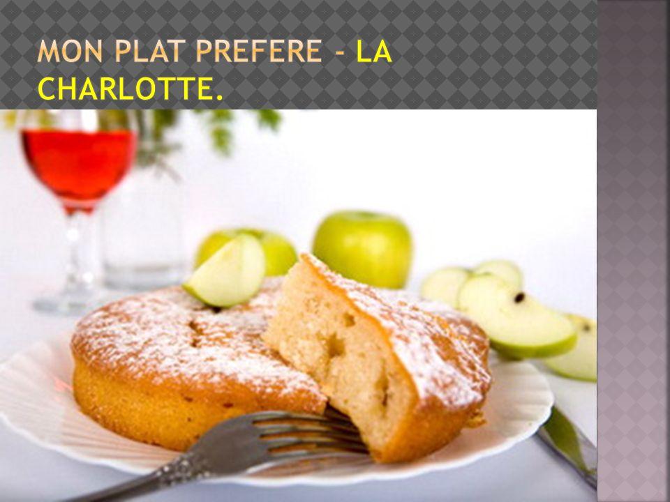 Mon plat prefere - la Charlotte.