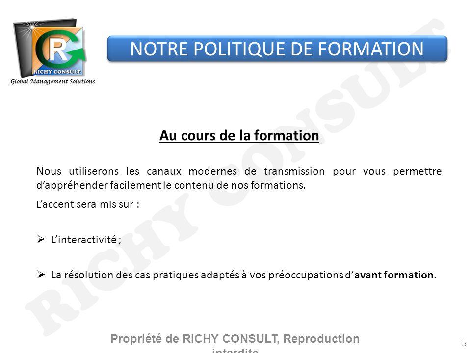 RICHY CONSULT NOTRE POLITIQUE DE FORMATION Au cours de la formation