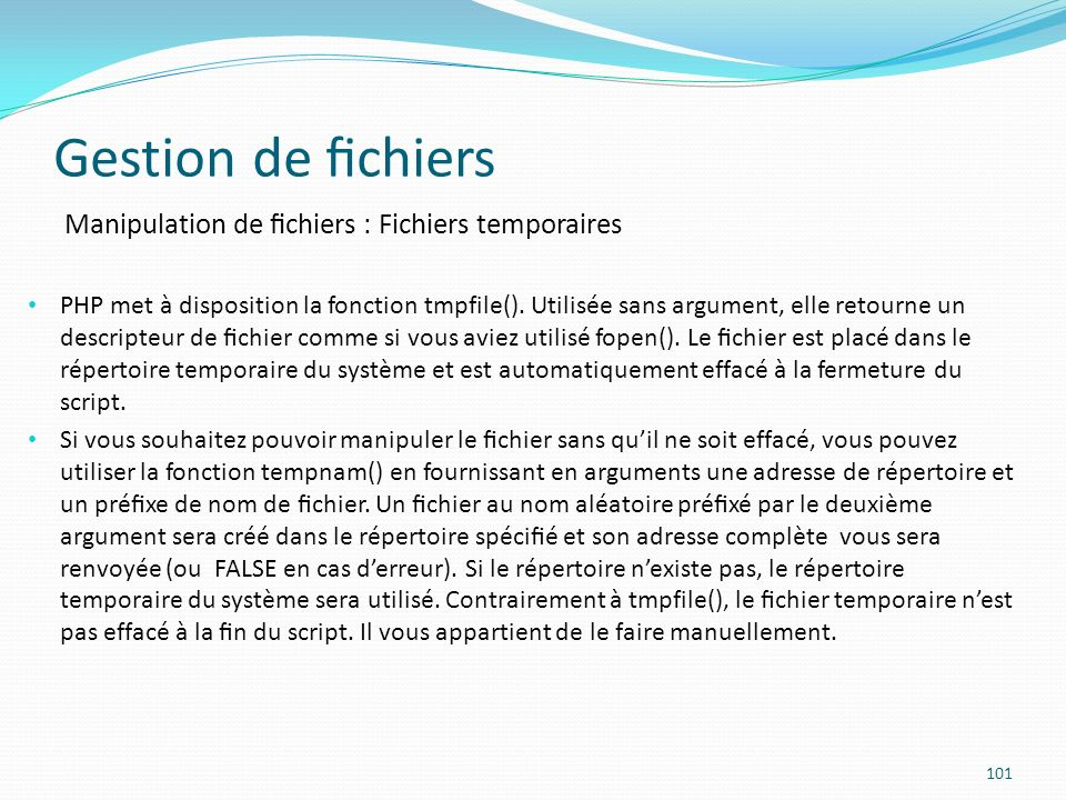 Gestion de fichiers Manipulation de fichiers : Fichiers temporaires