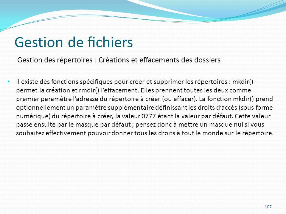 Gestion de fichiers Gestion des répertoires : Créations et effacements des dossiers.