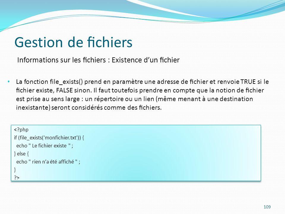 Gestion de fichiers Informations sur les fichiers : Existence d'un fichier.