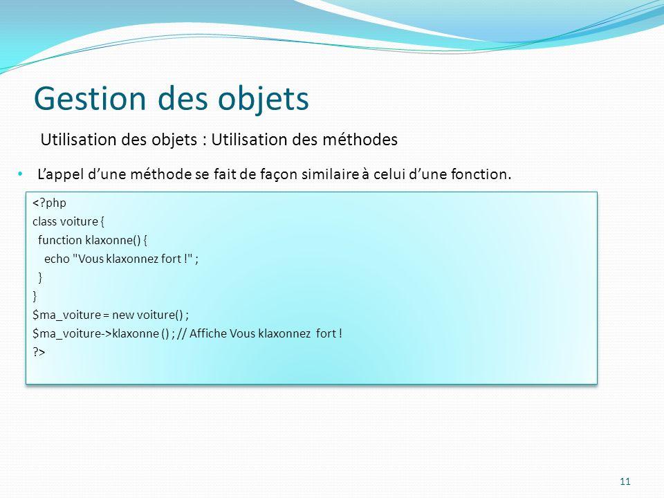 Gestion des objets Utilisation des objets : Utilisation des méthodes