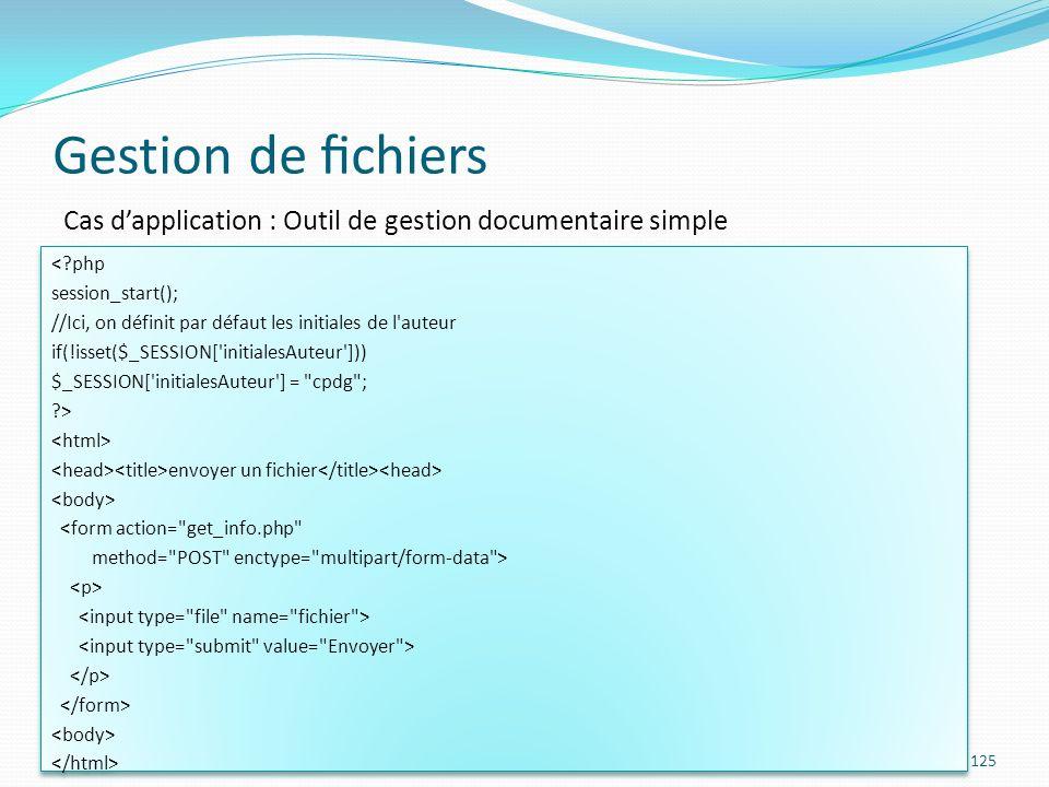 Gestion de fichiers Cas d'application : Outil de gestion documentaire simple. < php. session_start();