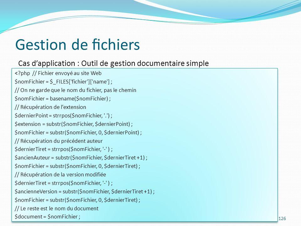 Gestion de fichiers Cas d'application : Outil de gestion documentaire simple. < php // Fichier envoyé au site Web.