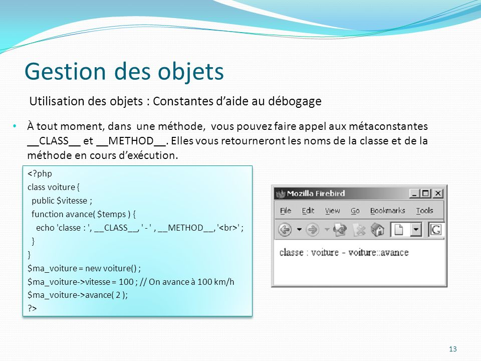 Gestion des objets Utilisation des objets : Constantes d'aide au débogage.