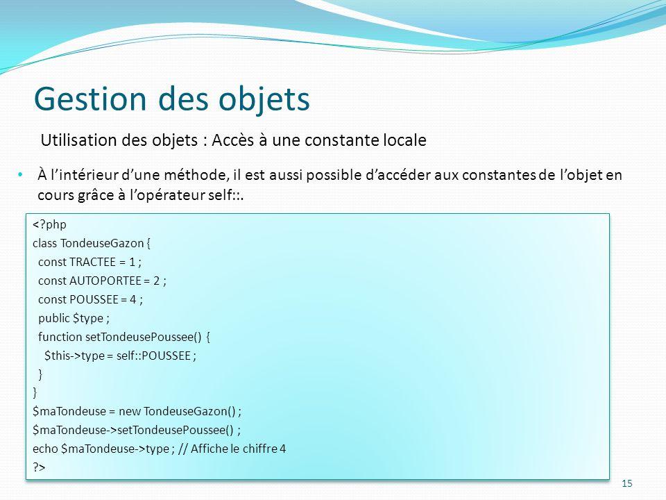 Gestion des objets Utilisation des objets : Accès à une constante locale.