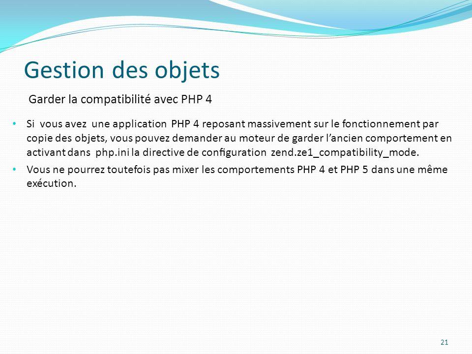 Gestion des objets Garder la compatibilité avec PHP 4