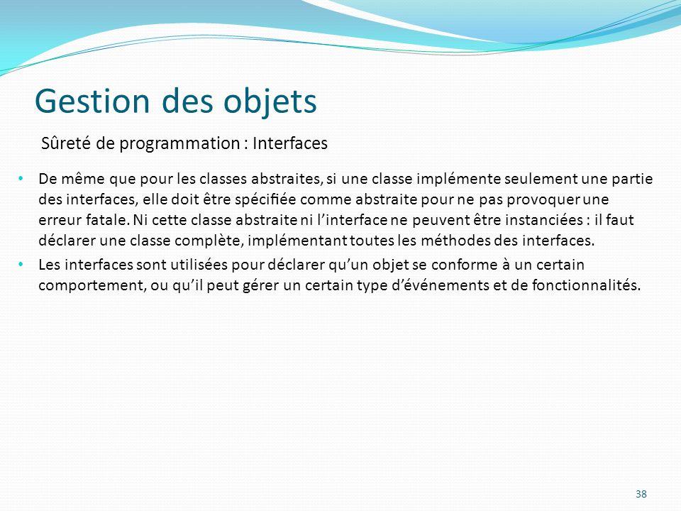 Gestion des objets Sûreté de programmation : Interfaces