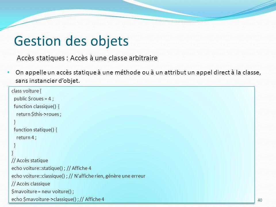 Gestion des objets Accès statiques : Accès à une classe arbitraire