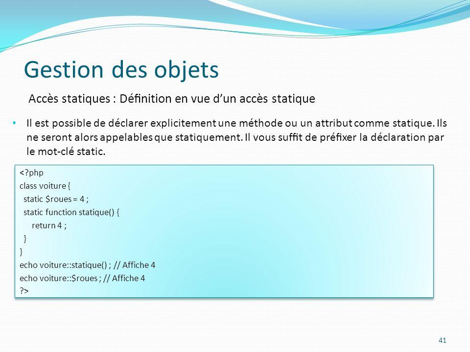 Gestion des objets Accès statiques : Définition en vue d'un accès statique.