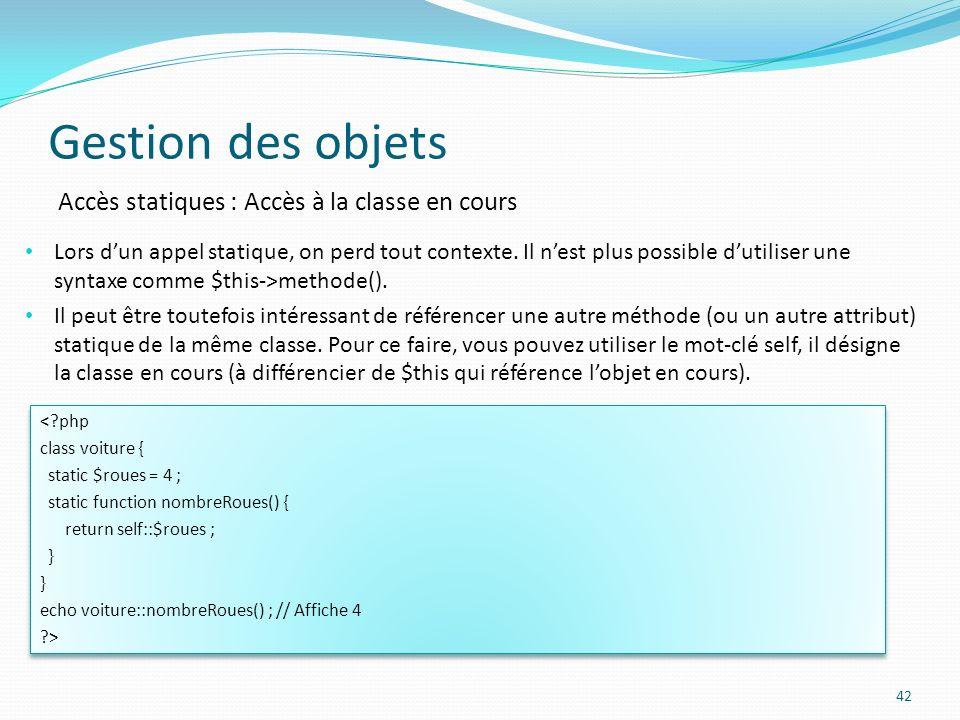 Gestion des objets Accès statiques : Accès à la classe en cours