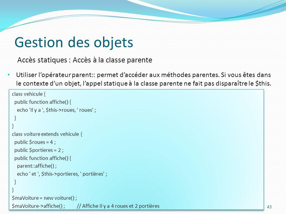 Gestion des objets Accès statiques : Accès à la classe parente