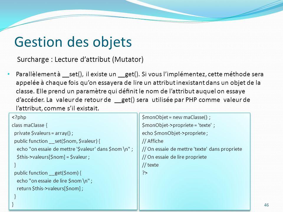 Gestion des objets Surcharge : Lecture d'attribut (Mutator)