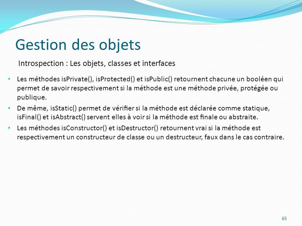 Gestion des objets Introspection : Les objets, classes et interfaces