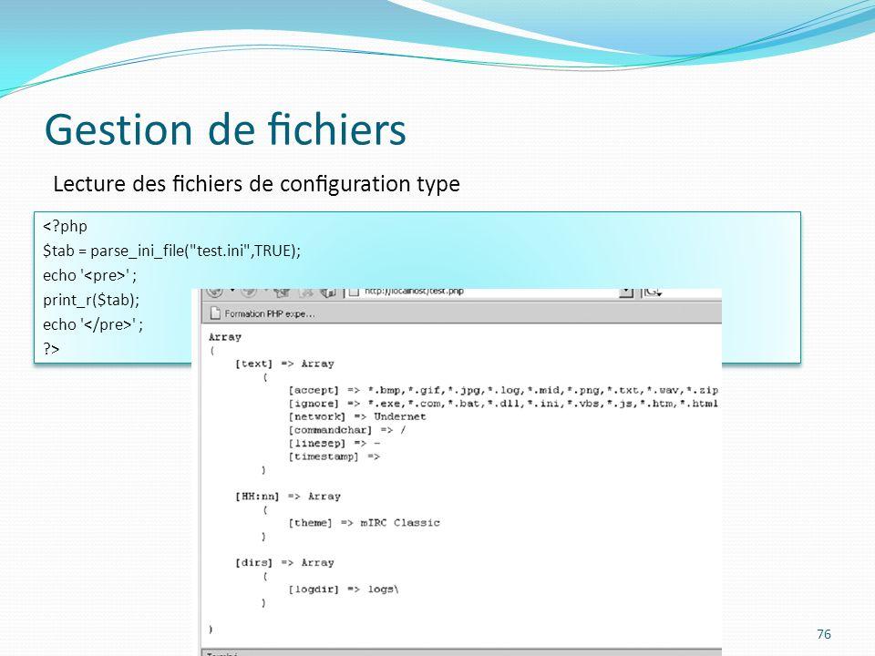 Gestion de fichiers Lecture des fichiers de configuration type < php