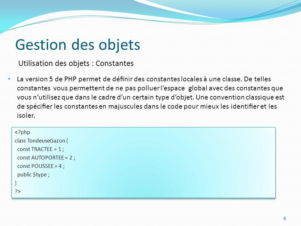 Gestion des objets Utilisation des objets : Constantes