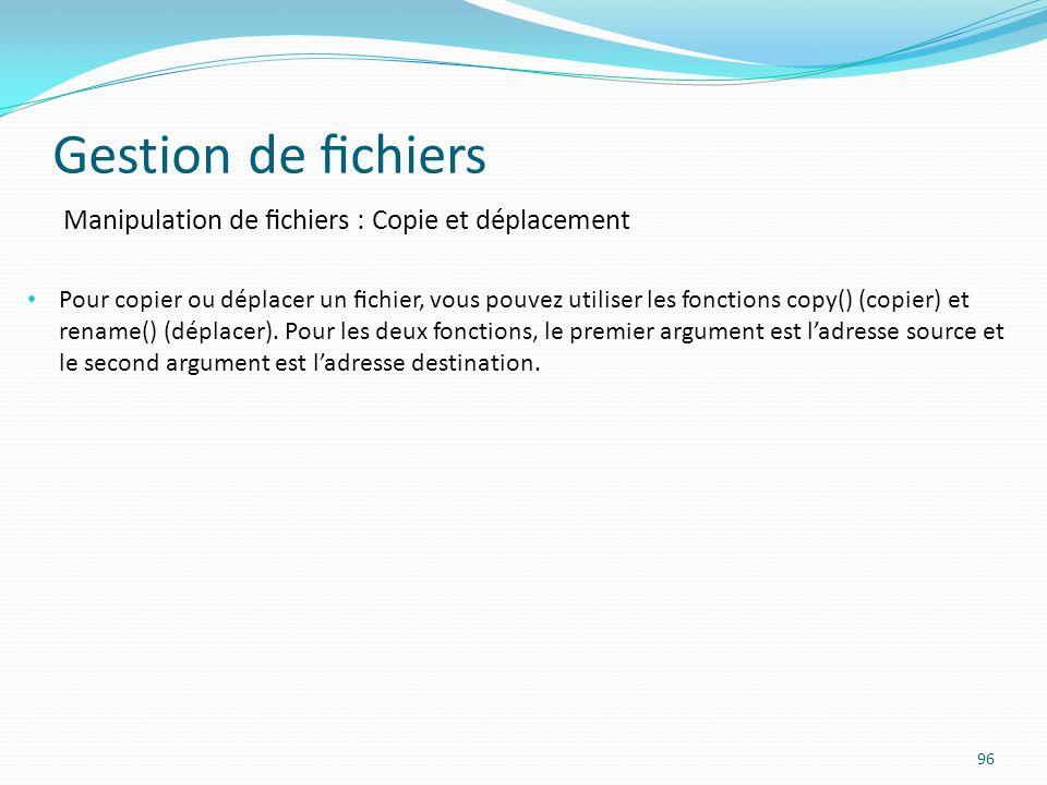 Gestion de fichiers Manipulation de fichiers : Copie et déplacement