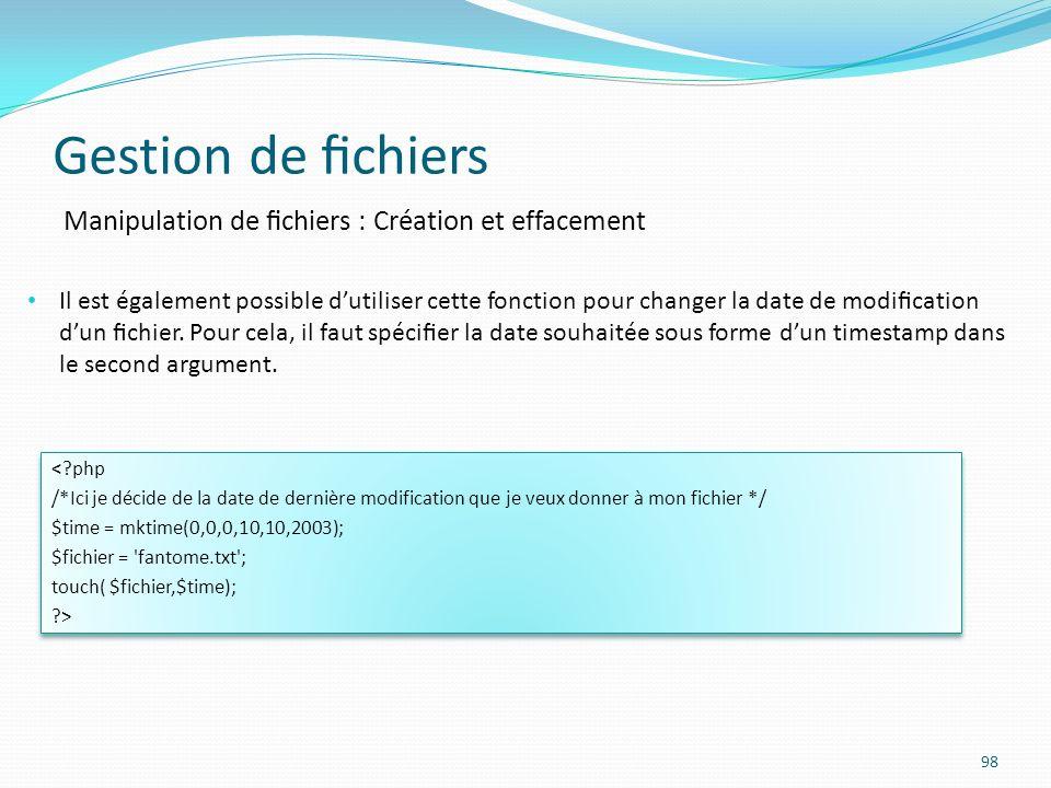Gestion de fichiers Manipulation de fichiers : Création et effacement