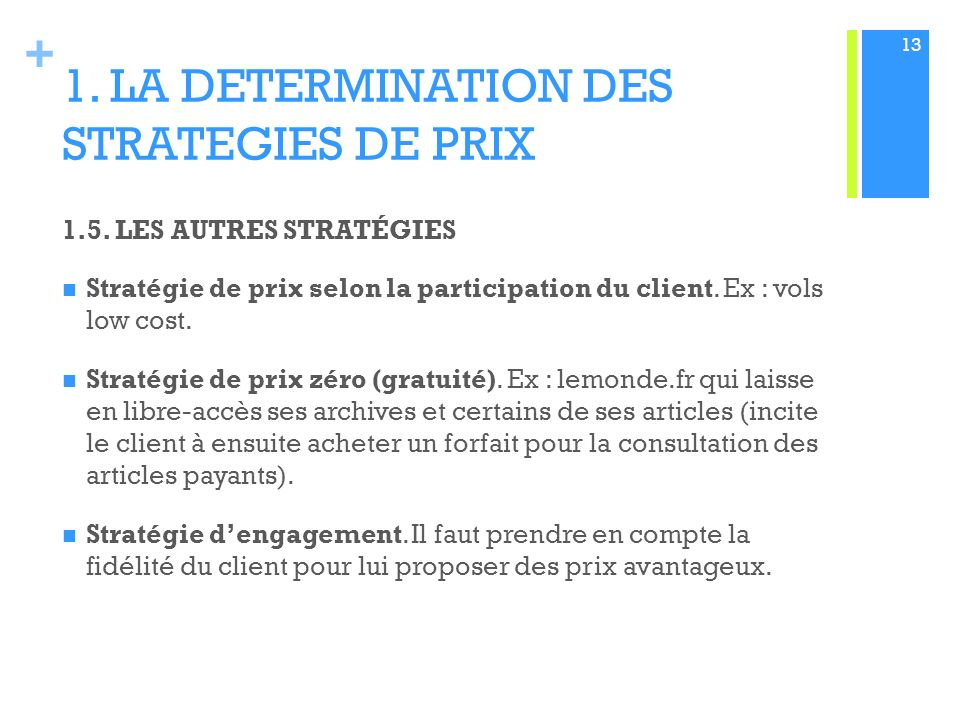 1. LA DETERMINATION DES STRATEGIES DE PRIX