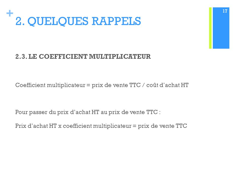 2. QUELQUES RAPPELS 2.3. LE COEFFICIENT MULTIPLICATEUR