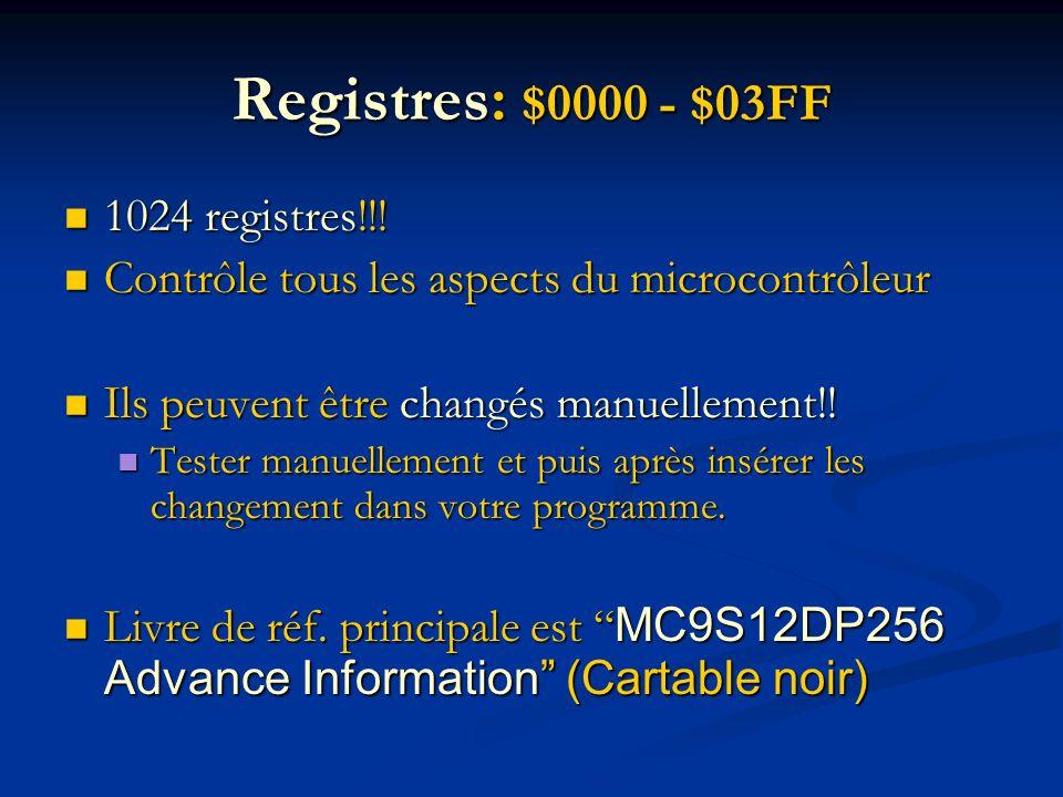 Registres: $0000 - $03FF 1024 registres!!!