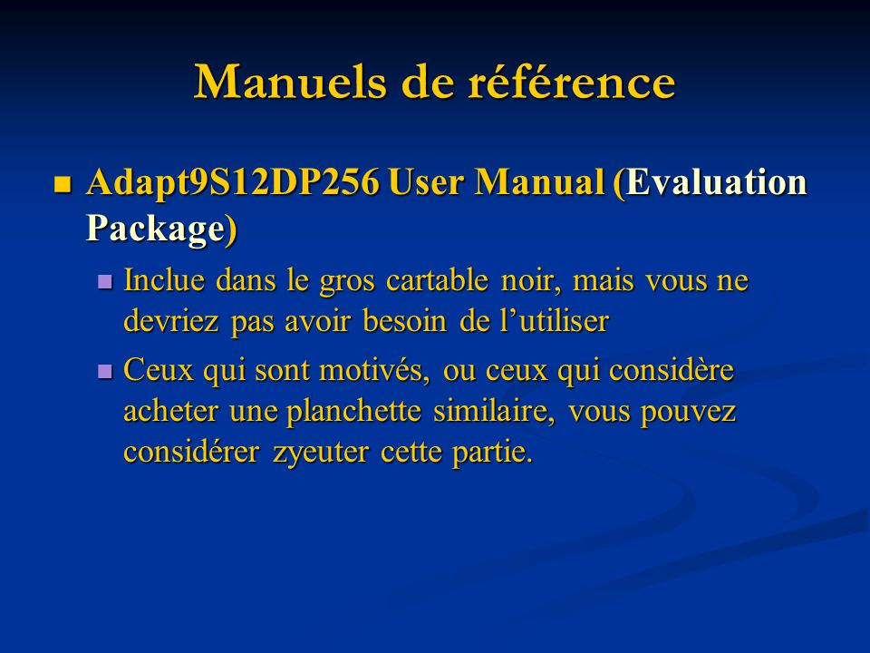 Manuels de référence Adapt9S12DP256 User Manual (Evaluation Package)