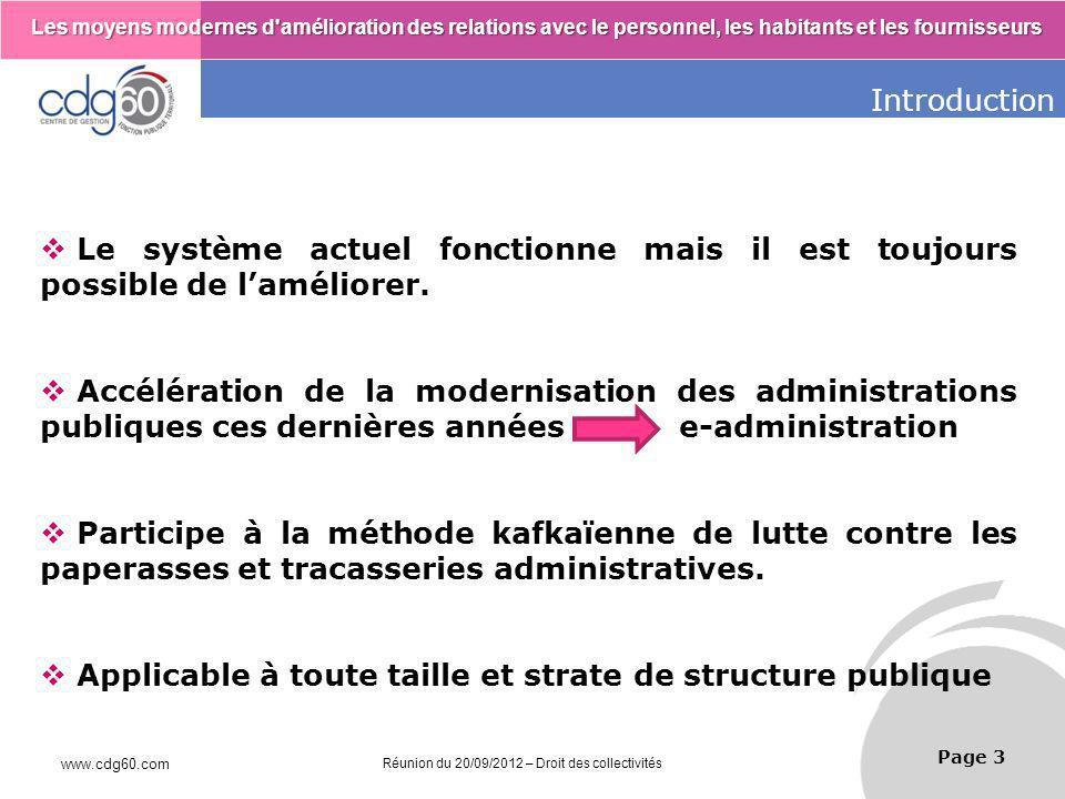 Introduction Le système actuel fonctionne mais il est toujours possible de l'améliorer.