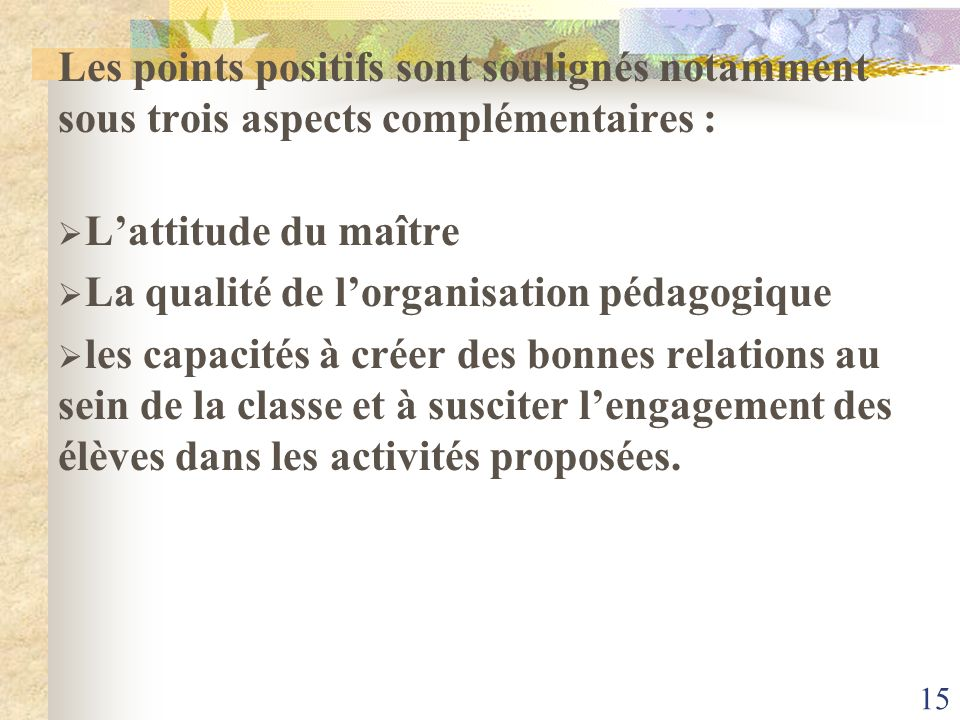 Les points positifs sont soulignés notamment sous trois aspects complémentaires :