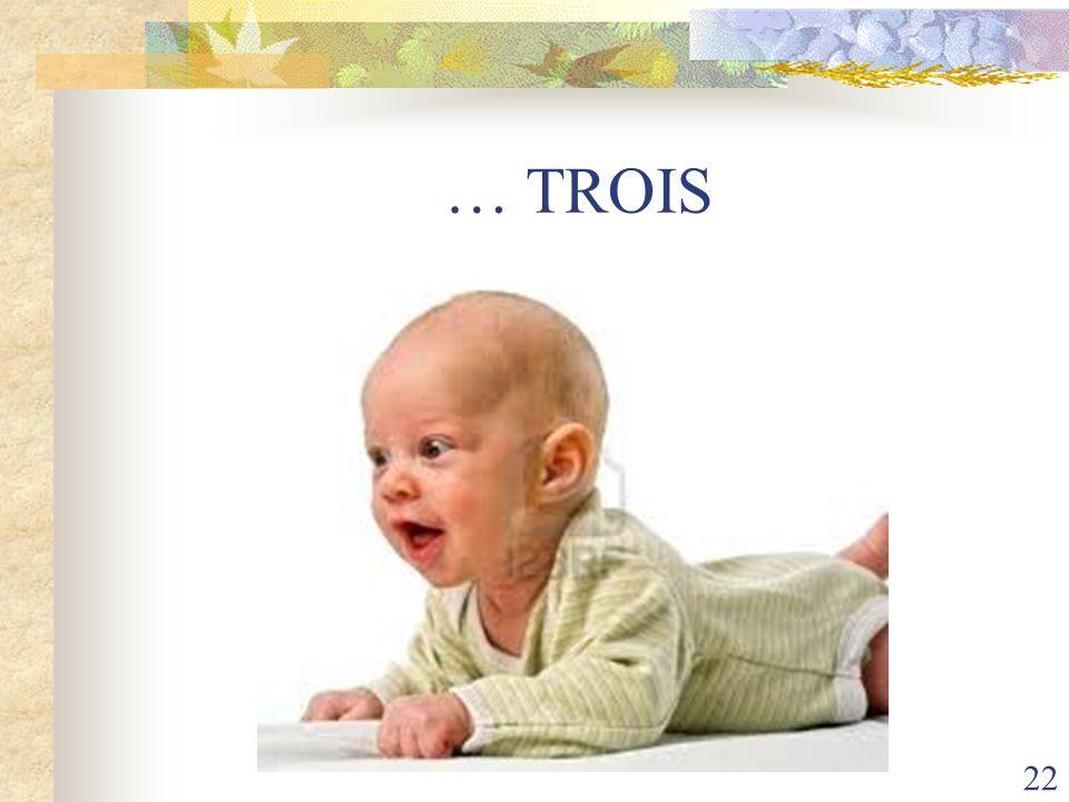 … TROIS