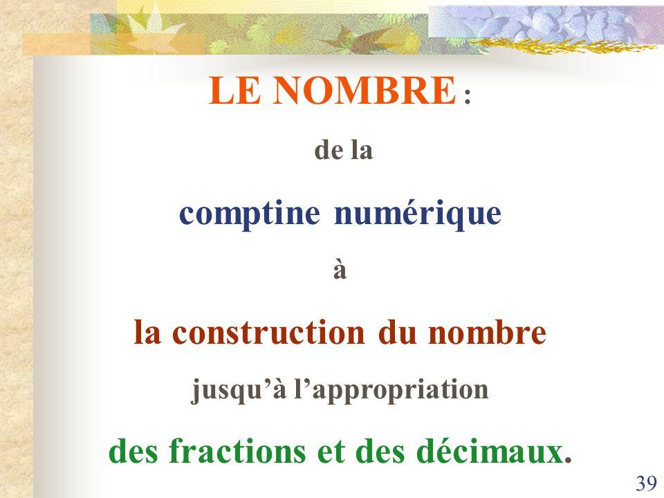 LE NOMBRE : comptine numérique la construction du nombre