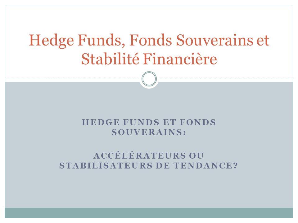 Hedge Funds, Fonds Souverains et Stabilité Financière