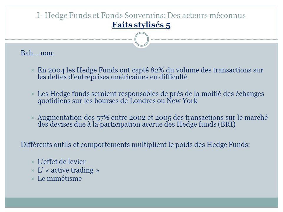 I- Hedge Funds et Fonds Souverains: Des acteurs méconnus Faits stylisés 5