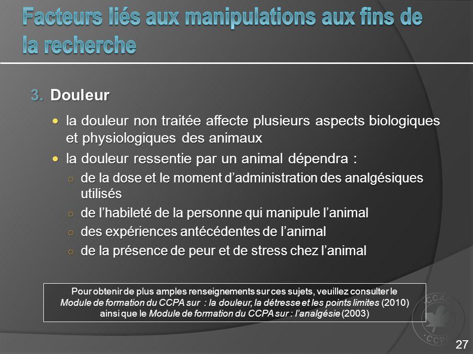 Facteurs liés aux manipulations aux fins de la recherche