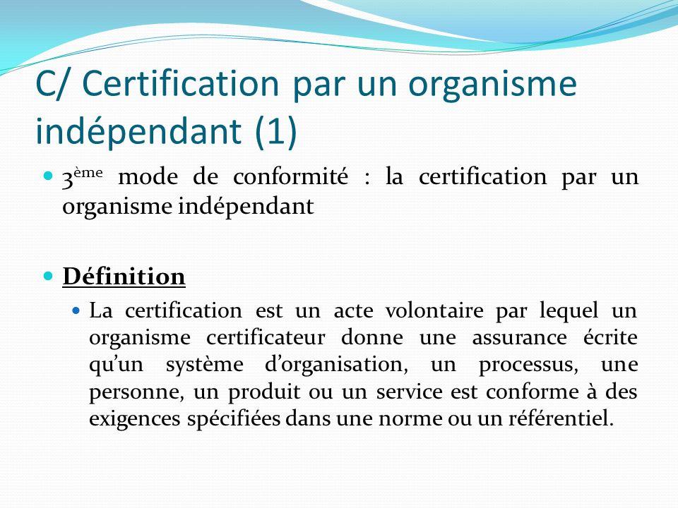 C/ Certification par un organisme indépendant (1)