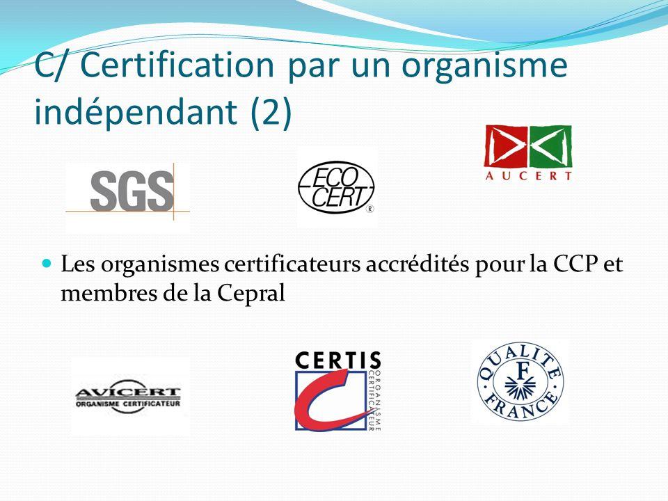 C/ Certification par un organisme indépendant (2)