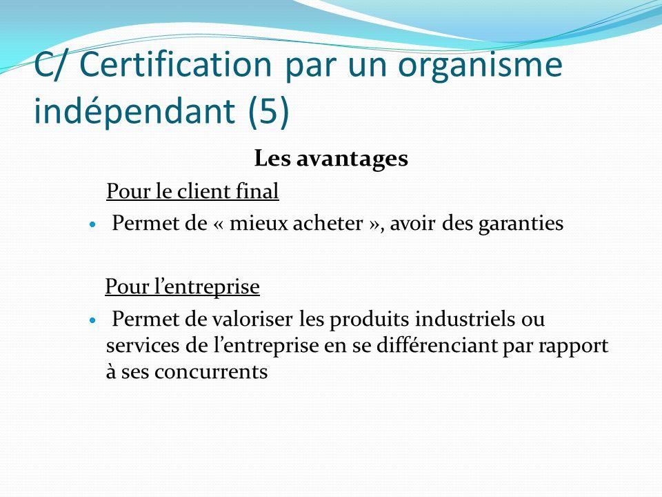 C/ Certification par un organisme indépendant (5)
