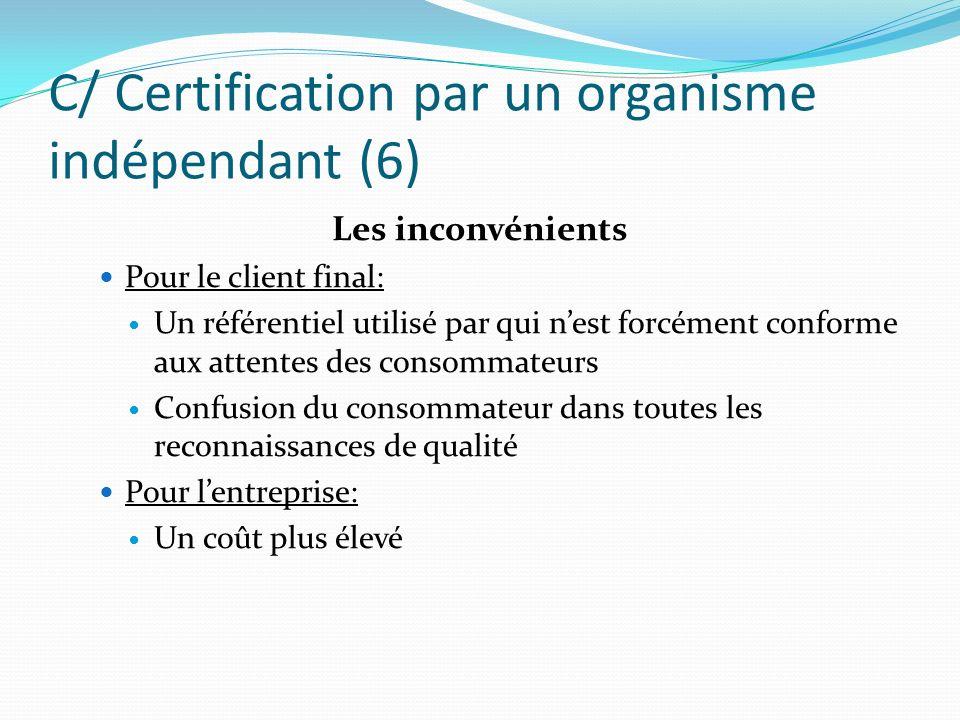 C/ Certification par un organisme indépendant (6)