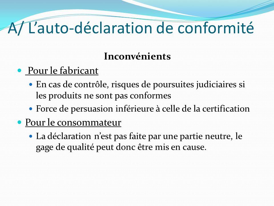 A/ L'auto-déclaration de conformité