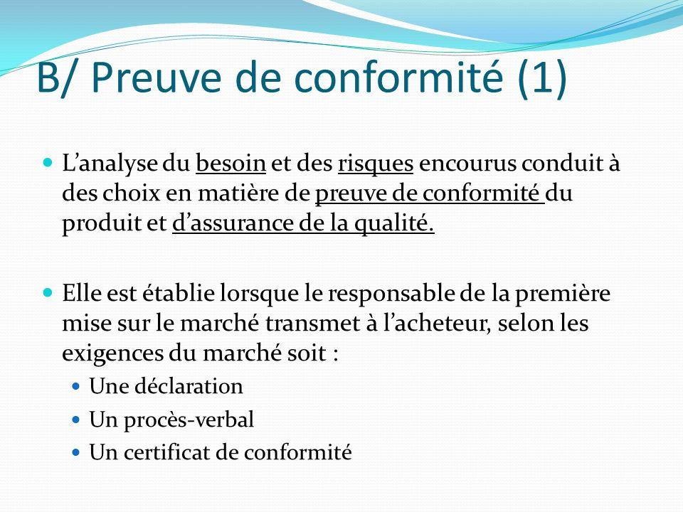 B/ Preuve de conformité (1)
