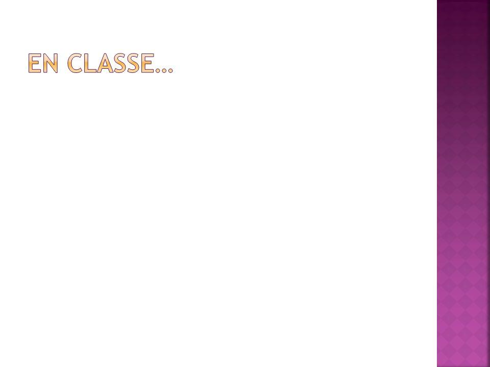En Classe…