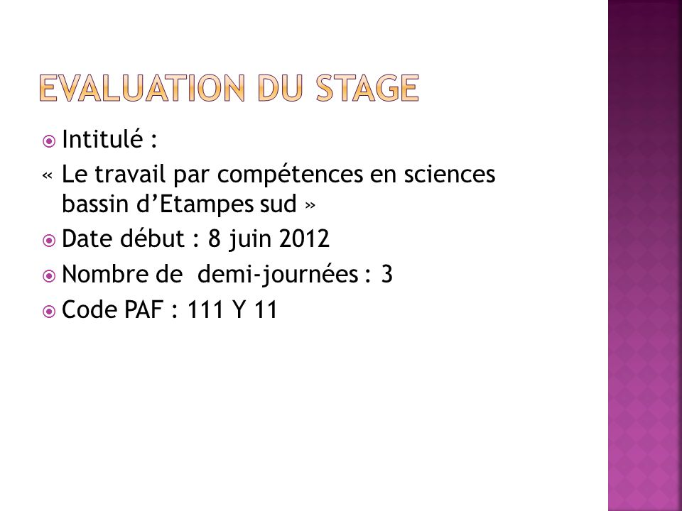 Evaluation du stage Intitulé :