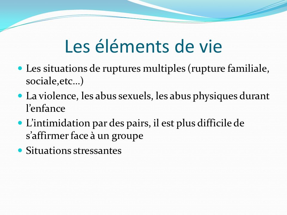 Les éléments de vie Les situations de ruptures multiples (rupture familiale, sociale,etc…)
