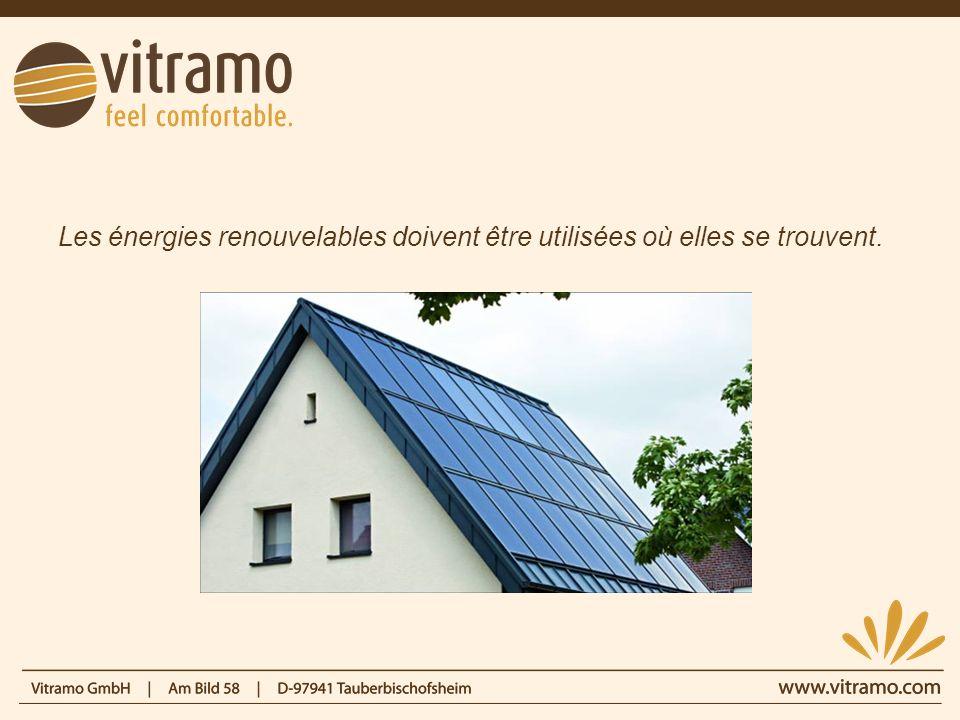 Les énergies renouvelables doivent être utilisées où elles se trouvent.