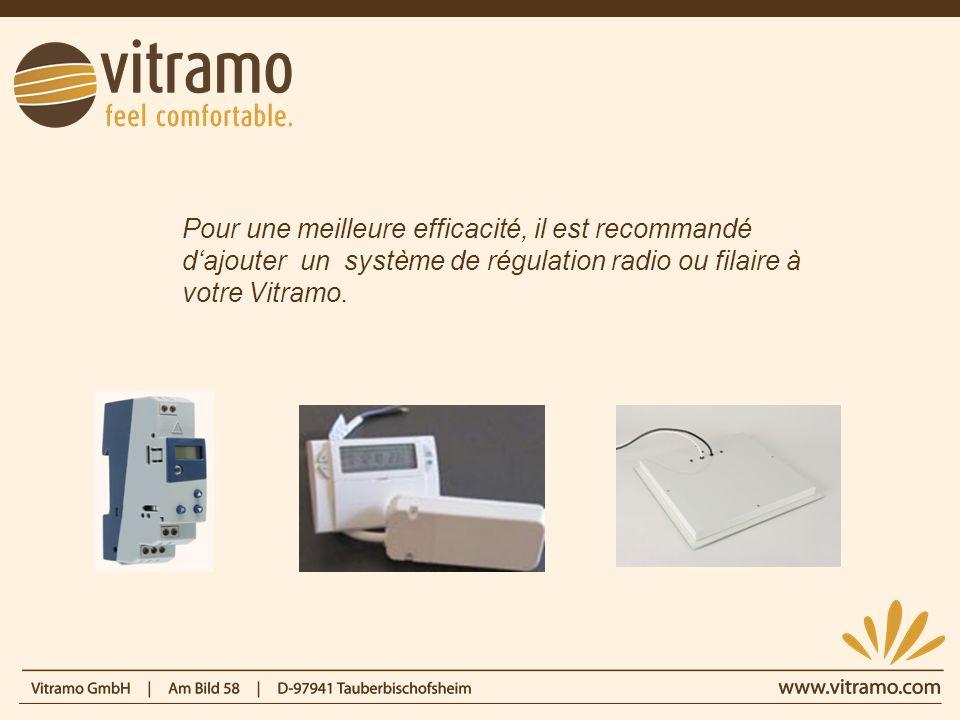 Pour une meilleure efficacité, il est recommandé d'ajouter un système de régulation radio ou filaire à votre Vitramo.