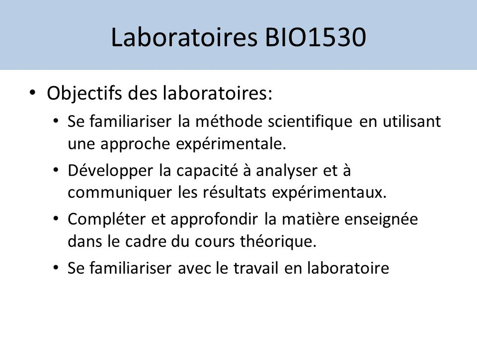 Laboratoires BIO1530 Objectifs des laboratoires: