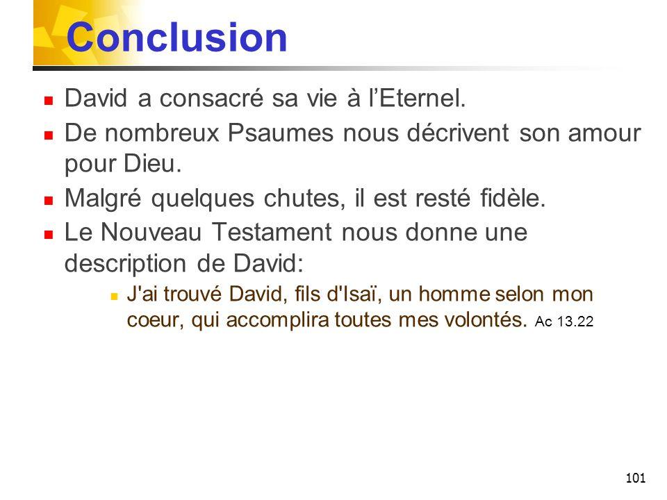 Conclusion David a consacré sa vie à l'Eternel.