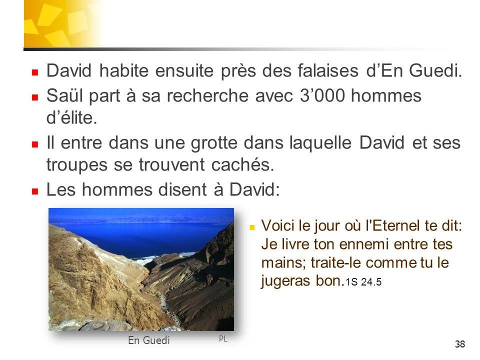 David habite ensuite près des falaises d'En Guedi.