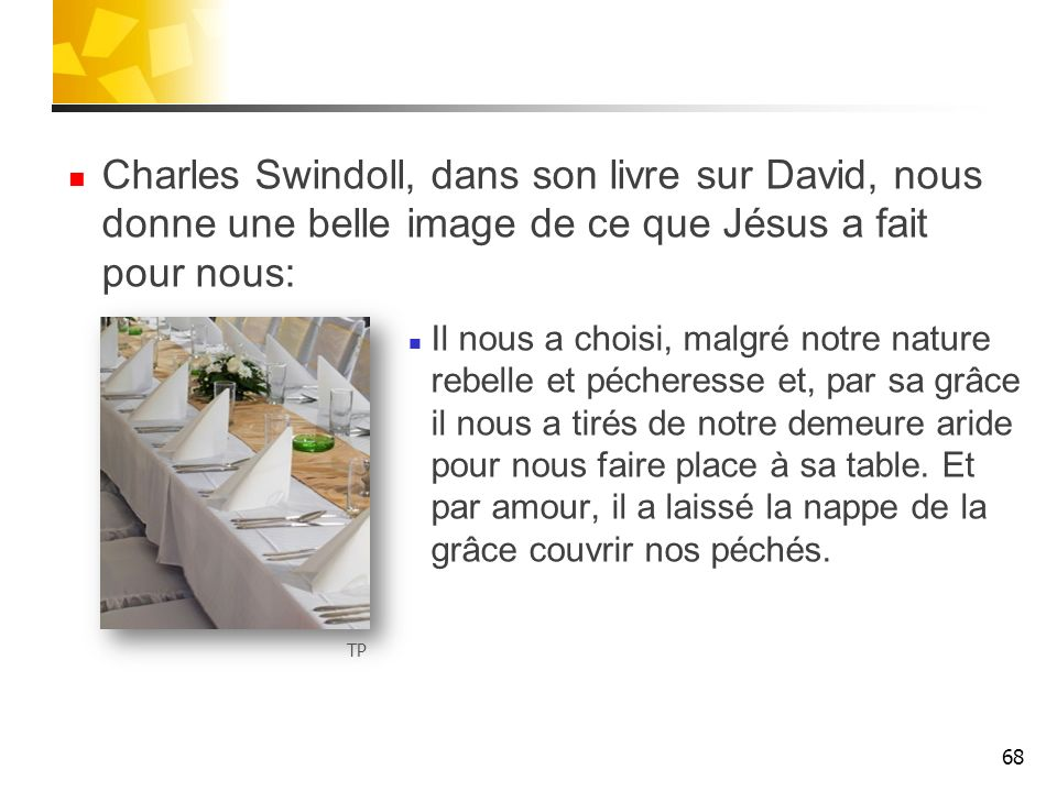 Charles Swindoll, dans son livre sur David, nous donne une belle image de ce que Jésus a fait pour nous: