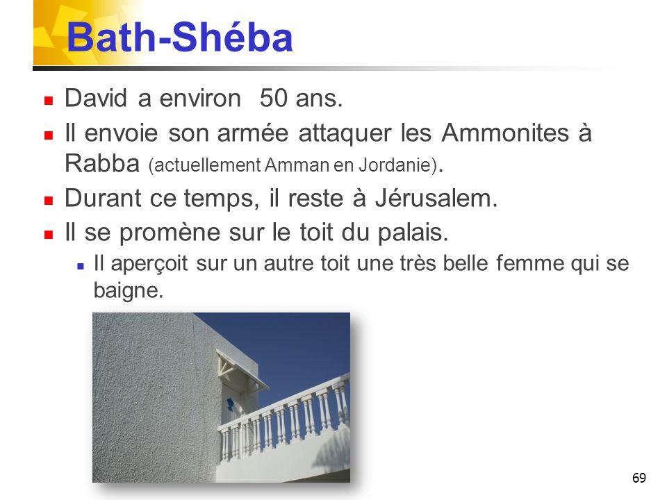 Bath-Shéba David a environ 50 ans.