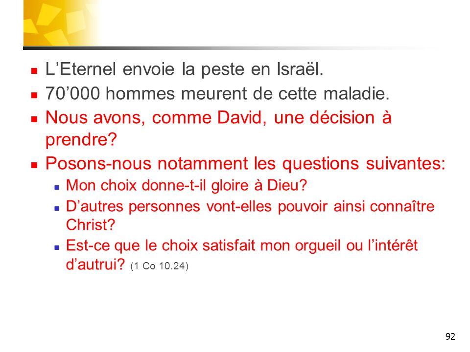 L'Eternel envoie la peste en Israël.